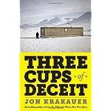 Three Cups of Deceit: How Greg Mortenson, Humanitarian Hero, Lost His Way by Jon Krakauer (2011-07-01)