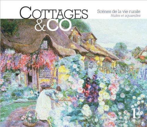 Cottages & Co : Scènes de la vie rurale. Huiles et aquarelles par Gabrielle Townsend