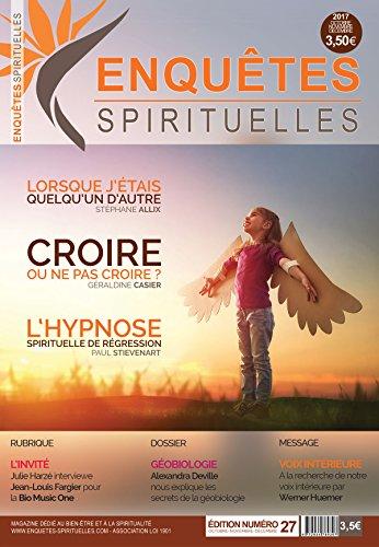 Enquêtes Spirituelles 27: Magazine dédié au bien-être et à la spiritualité