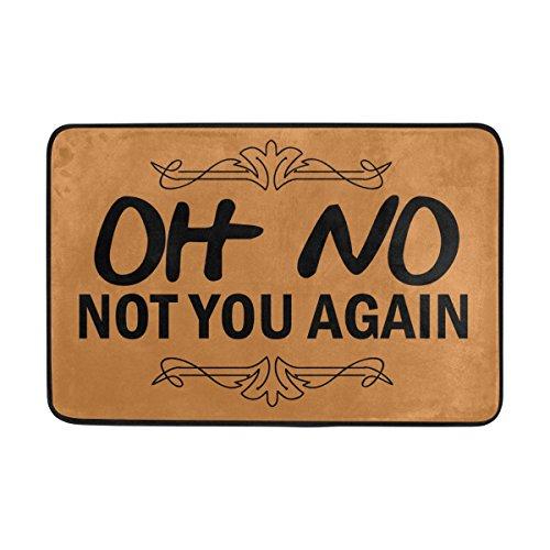 Naanle Eingang Fußmatte Oh No Not You Again Indoor/Outdoor Decor Teppich Fußmatte 23,6(L) X 39(W) Zoll Rutschfest Home Decor