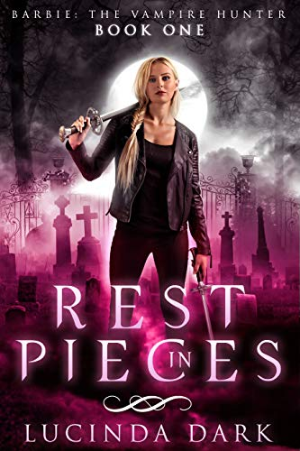 Rest in Pieces (Barbie: The Vampire Hunter Book 1) (English Edition)