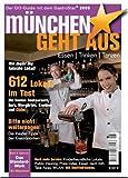 München geht aus 2009: Essen - Trinken - Tanzen. Das Standardwerk für Münchens Gastronomie - Münchner Stadtmedien GmbH