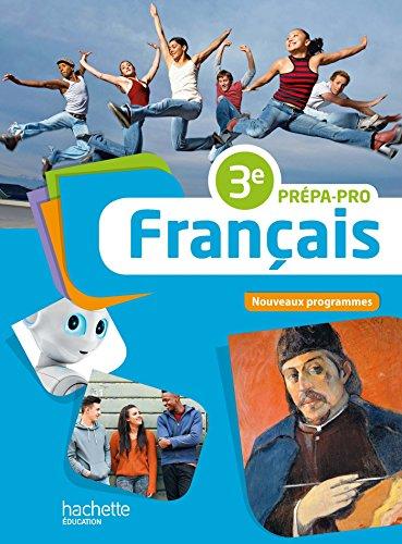 Français 3e Prépa-Pro - Livre élève - Nouveau programme 2016