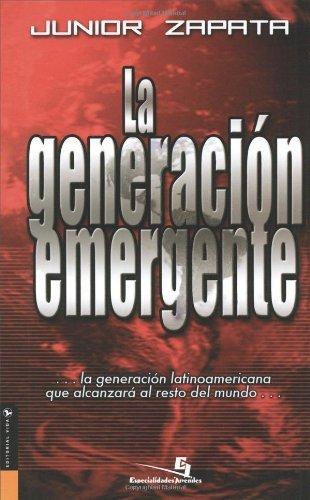 La Generacion Emergente (Especialidades Juveniles) (Spanish Edition) by Junior Zapata (2005-08-03)