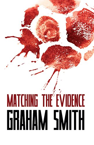 Matching the Evidence: The Major Crimes Team - Vol 2 by [Smith, Graham]