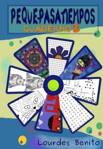 Peque-Pasatiempos: Cuaderno nº2: Volume 2 por Lourdes Benito