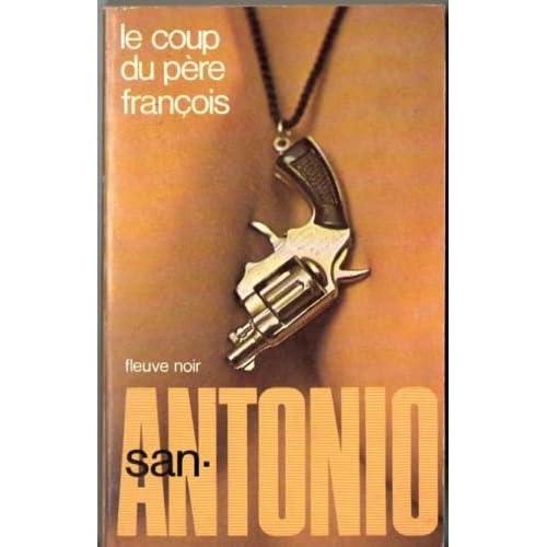 Le Coup du père François : Roman spécial-police (San-Antonio)