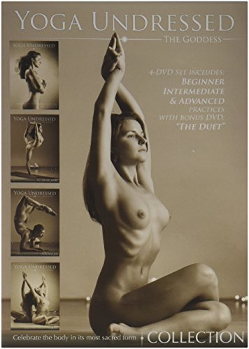 Yoga Undressed: The Goddess Series Collection (Naked Yoga for the Beginner, Intermediate, Advanced)