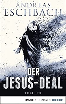 Der Jesus-Deal: Thriller (Jesus Video 2)
