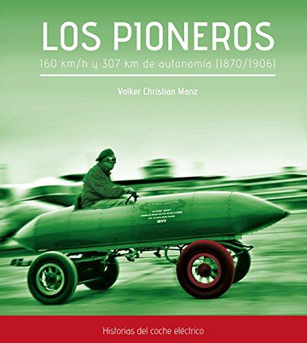 Los pioneros. 160 km/h y 307 Km de autonomía (1870-1906) por Volker Christian Manz