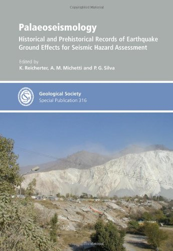 Palaeoseismology: Historical and Prehistorical Records of Earthquake Ground Effects for Seismic Hazard Assessment (Geological Society Special Publication, Band 316)