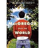 MacGregor Tells the World McKenzie, Elizabeth ( Author ) Jun-12-2007 Paperback