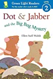Dot & Jabber and the Big Bug Mystery (Green Light Readers Level 2)