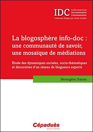 La blogosphère info-doc : une communauté de savoir, une mosaïque de médiations