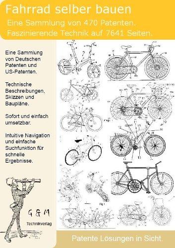 Fahrrad selber bauen: 470 Patente zeigen wie!