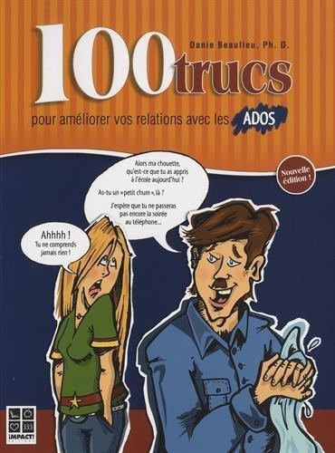 100 trucs pour améliorer relations avec ado