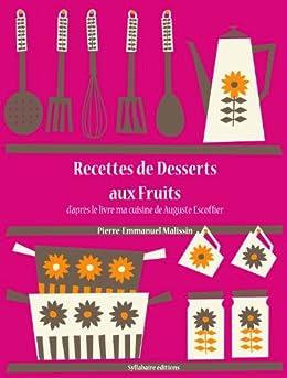 Recettes de Desserts aux Fruits (Les recettes d'Auguste Escoffier t. 29)