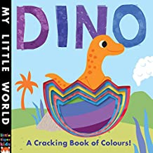 Dino: A Cracking Book of Colours (My Little World)