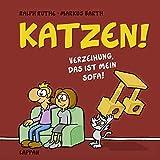 Katzen!: Verzeihung, das ist MEIN Sofa! (Shit happens!) - Markus Barth