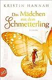 'Das Mädchen mit dem Schmetterling:...' von 'Kristin Hannah'