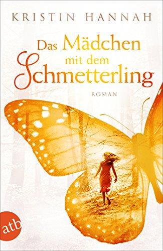 Buchseite und Rezensionen zu 'Das Mädchen mit dem Schmetterling: Wohin das Herz uns trägt' von Kristin Hannah