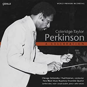 Perkinson: A Celebration- Sinfonietta No. 1 / Grass / Quartet No. 1 / Lamentations