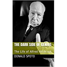 The Dark Side of Genius: The Life of Alfred Hitchcock (English Edition)
