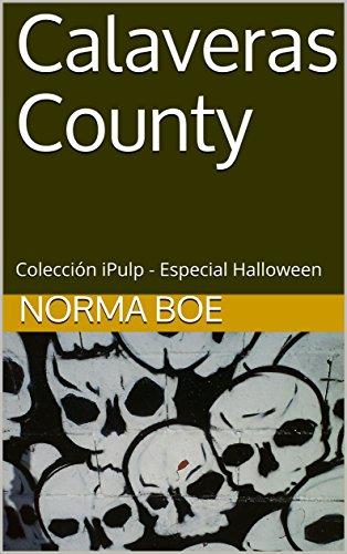 Calaveras County: Colección iPulp - Especial Halloween (Spanish Edition)