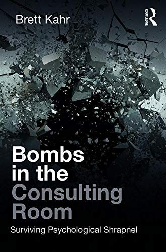Bombs in the Consulting Room: Surviving Psychological Shrapnel (English Edition)