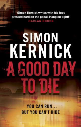 A Good Day To Die: (Dennis Milne 2) by [Kernick, Simon]