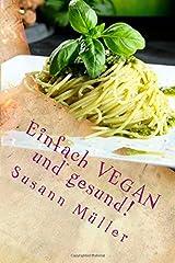 Einfach VEGAN und gesund!: Ein Buch für Einsteiger Taschenbuch