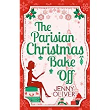 The Parisian Christmas Bake Off by Jenny Oliver (2014-11-07)