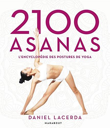 2100 Asanas: L'encyclopédie des postures de yoga par Daniel Lacerda