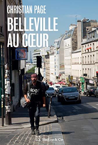 Belleville au cœur: Une vie qui bascule par Christian Page, Éloi Audoint-Rouzeau
