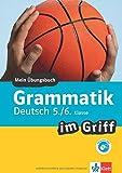Klett Grammatik im Griff Deutsch 5./6. Klasse: Mein Übungsbuch für Gymnasium und Realschule (Klett ... im Griff)