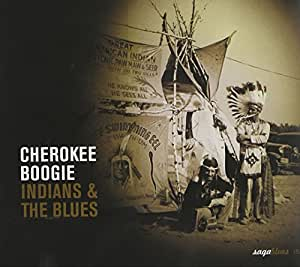 Cherokee Boogie-Indians And The Blues