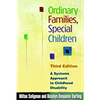 Ordinary Families, Special Children, Third Edition: A Systems Approach to Childhood Disability (English Edition)