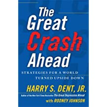 The Great Crash Ahead: Strategies for a World Turned Upside Down by Harry S. Dent Jr. (2011-09-20)