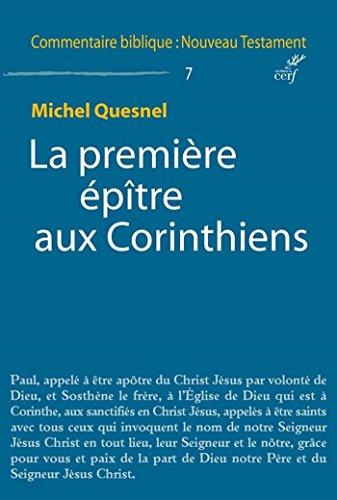 La première épître aux Corinthiens (Commentaire biblique : Nouveau Testament) par Michel Quesnel
