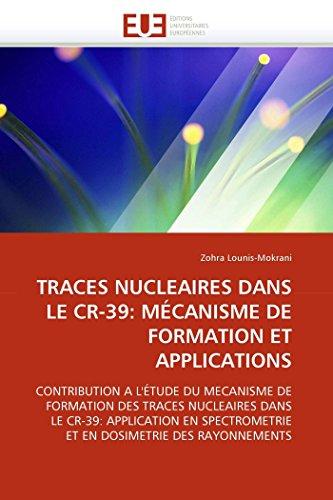 Traces nucleaires dans le cr-39: mécanisme de formation et applications