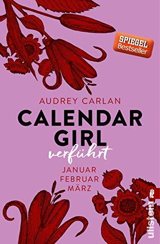Calendar Girl - Verführt: Januar/Februar/März (Calendar Girl Quartal, Band 1) - Frau Schwarzer Kuss