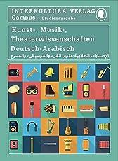 Studienwörterbuch für Kunst-, Musik- und Theaterwissenschaften: Deutsch-Arabisch / Arabisch-Deutsch (Deutsch-Arabisch Studienwörterbuch für Studium)