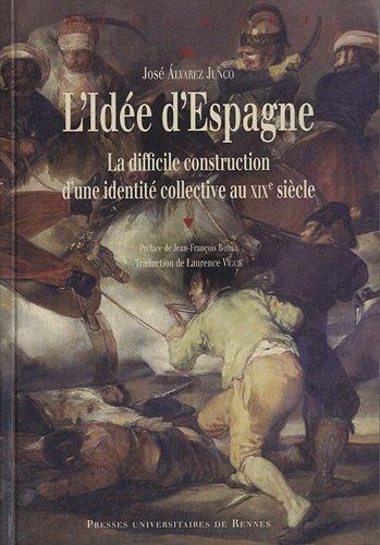 L'Idée d'Espagne : La difficile construction d'une idendité collective au XIXe siècle