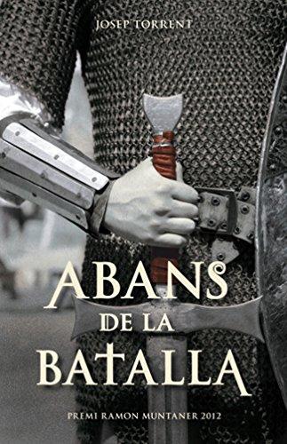 Abans de la batalla: Premi Ramon Muntaner 2012 (L' illa del temps Book 95) (Catalan Edition)
