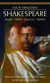 Four Tragedies: Hamlet, Othello, King Lear, Macbeth (Bantam Classic) by [Shakespeare, William]