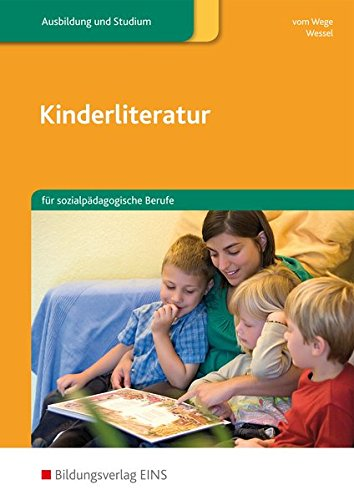 Kinderliteratur: für sozialpädagogische Berufe: Schülerband