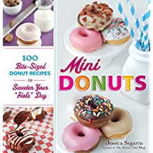 """Mini Donuts: 100 Bite-Sized Donut Recipes to Sweeten Your """"Hole"""" Day (English Edition)"""
