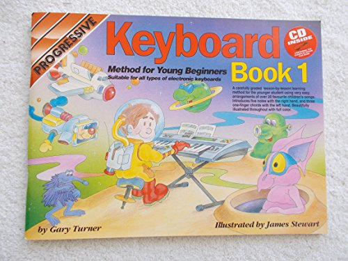 Progressive Keyboard Method for Young Beginners: Bk. 1: Book 1 / CD Pack (Progressive Young Beginners) by Scott, Andrew, Turner, Gary Pap/Com Edition (2004)