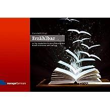 Erzählbar: 111 Top-Geschichten für den professionellen Einsatz in Seminar und Coaching (Edition Training aktuell)