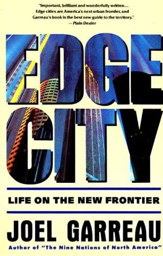 Edge City: Life on the New Frontier (Anchor Books) by Joel Garreau (1992-09-01)
